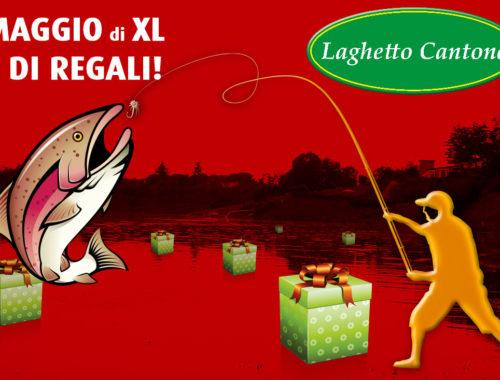 Maggio, trote XL e regali